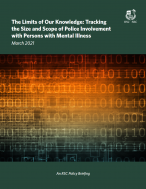 The Limits of Our Knowledge: Tracking the Size and Scope of Police Involvement with Persons with Mental Illness