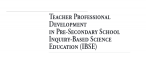 Teacher Professional Development in Pre-Secondary School Inquiry-Based Science Education (IBSE)